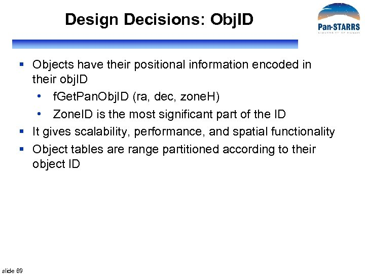 Design Decisions: Obj. ID § Objects have their positional information encoded in their obj.
