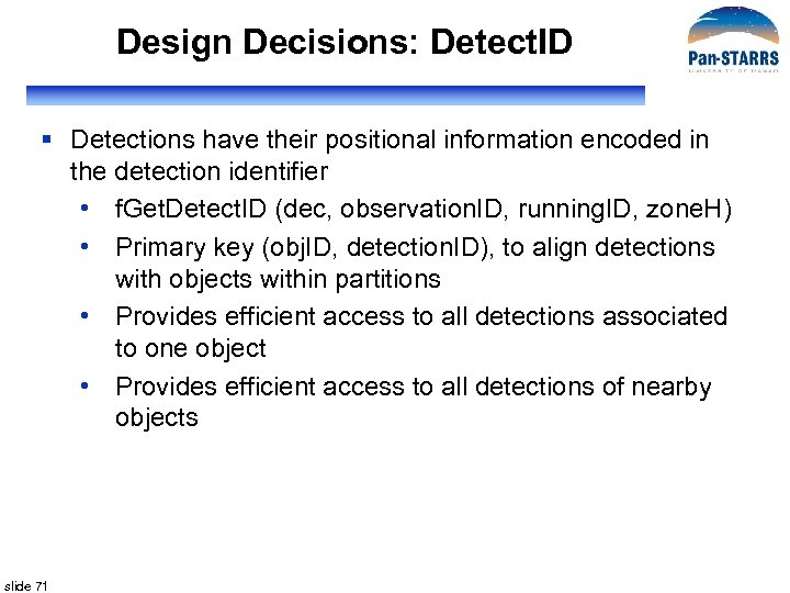 Design Decisions: Detect. ID § Detections have their positional information encoded in the detection