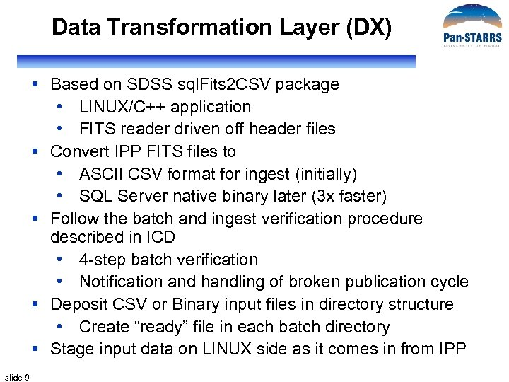 Data Transformation Layer (DX) § Based on SDSS sql. Fits 2 CSV package •
