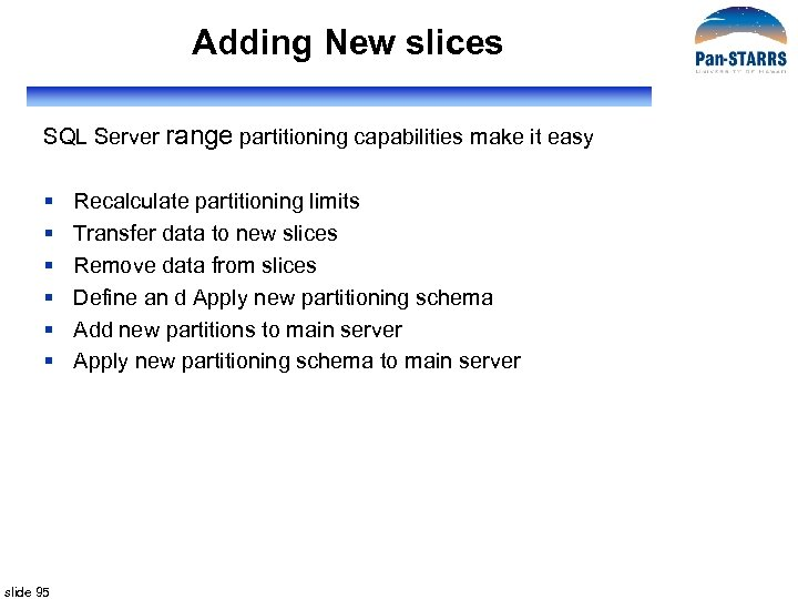 Adding New slices SQL Server range partitioning capabilities make it easy § § §