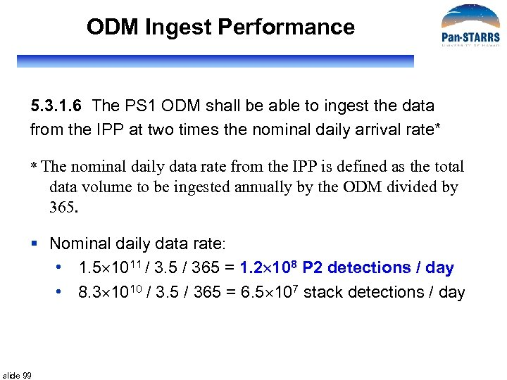 ODM Ingest Performance 5. 3. 1. 6 The PS 1 ODM shall be able