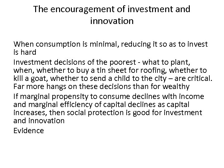 The encouragement of investment and innovation When consumption is minimal, reducing it so as