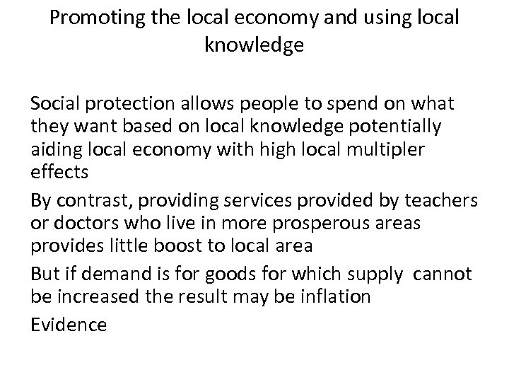 Promoting the local economy and using local knowledge Social protection allows people to spend