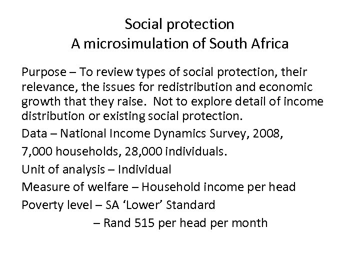 Social protection A microsimulation of South Africa Purpose – To review types of social