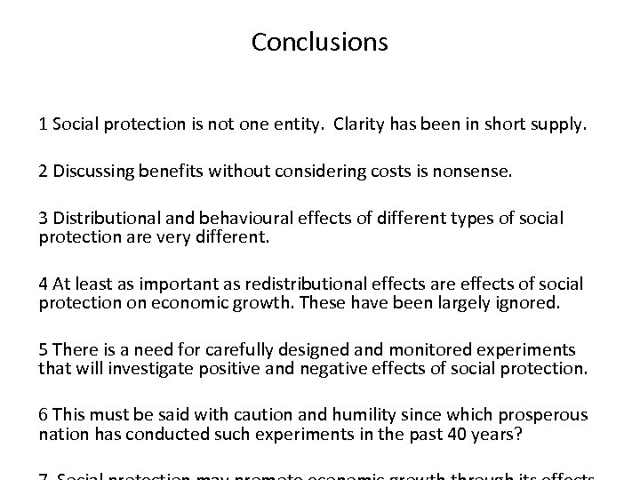 Conclusions 1 Social protection is not one entity. Clarity has been in short supply.