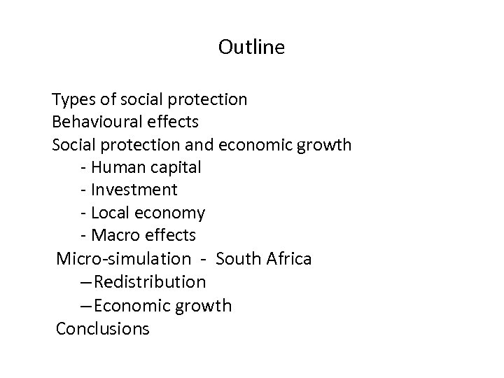 Outline Types of social protection Behavioural effects Social protection and economic growth - Human