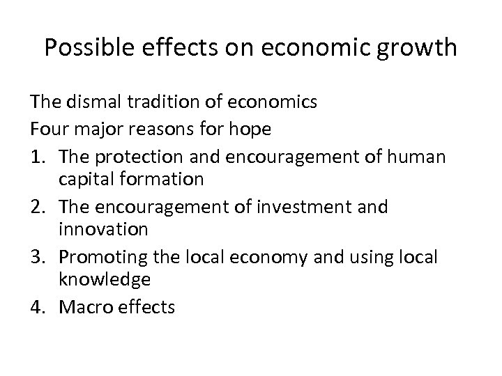 Possible effects on economic growth The dismal tradition of economics Four major reasons for