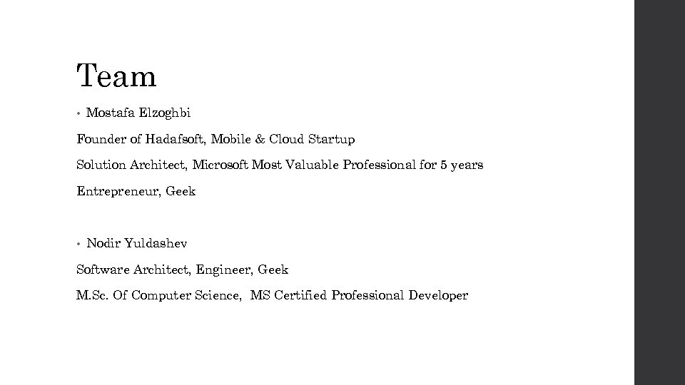 Team • Mostafa Elzoghbi Founder of Hadafsoft, Mobile & Cloud Startup Solution Architect, Microsoft