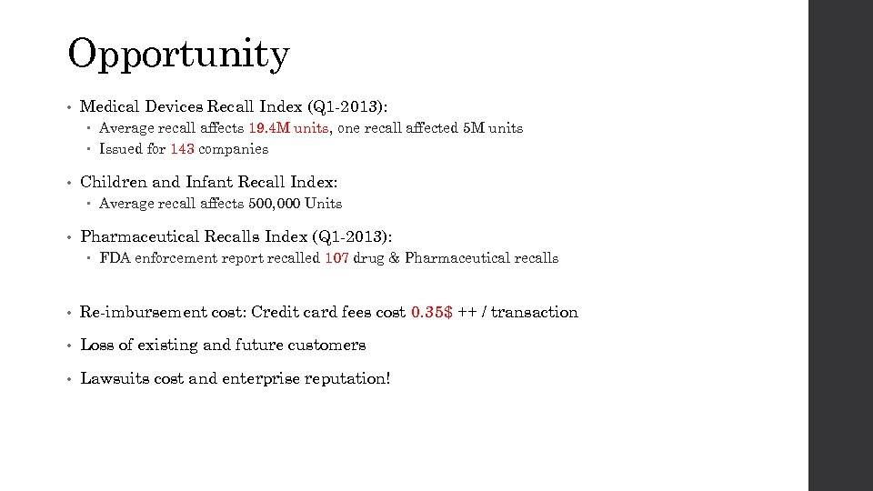 Opportunity • Medical Devices Recall Index (Q 1 -2013): Average recall affects 19. 4