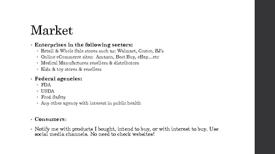 Market • Enterprises in the following sectors: • Retail & Whole Sale stores such