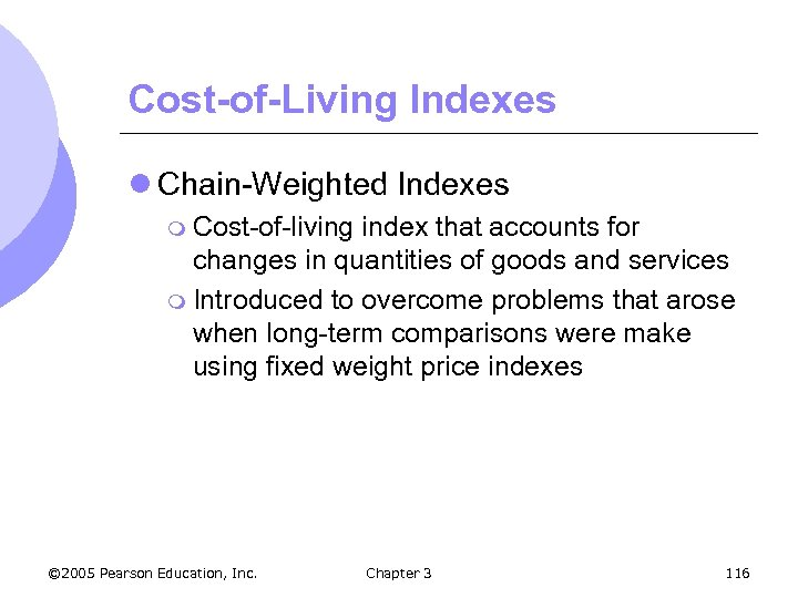 Cost-of-Living Indexes l Chain-Weighted Indexes m Cost-of-living index that accounts for changes in quantities