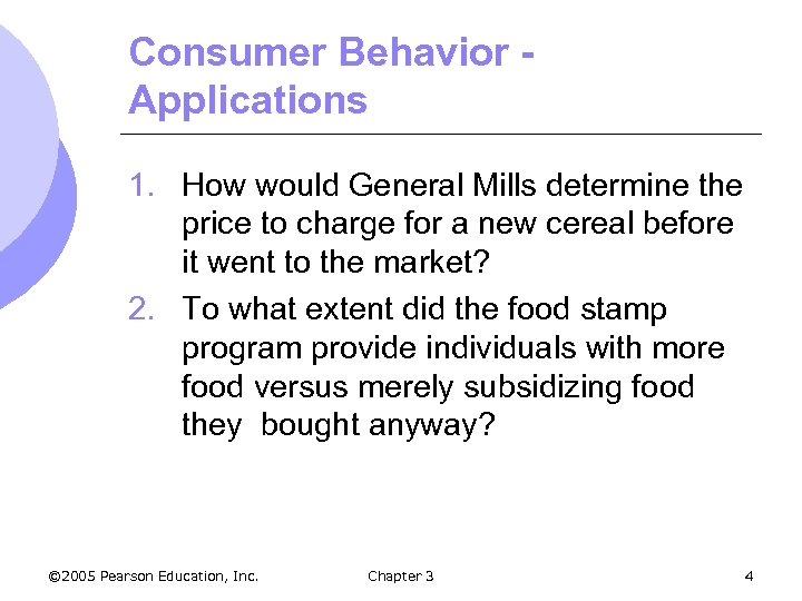 Consumer Behavior Applications 1. How would General Mills determine the price to charge for