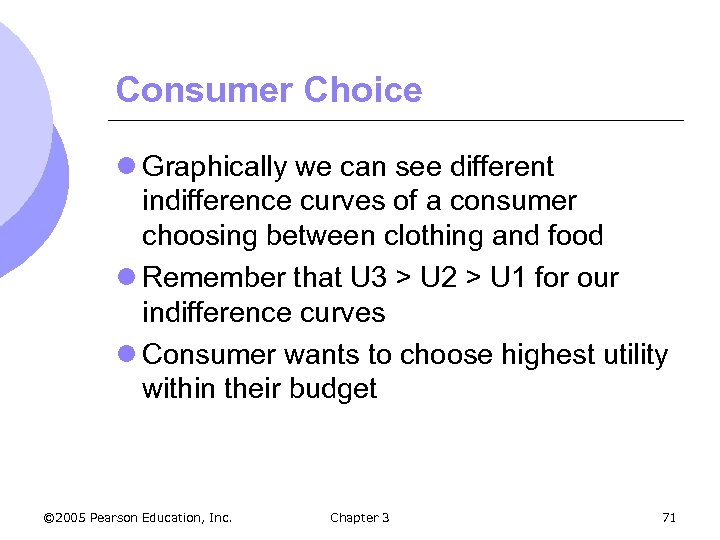 Consumer Choice l Graphically we can see different indifference curves of a consumer choosing
