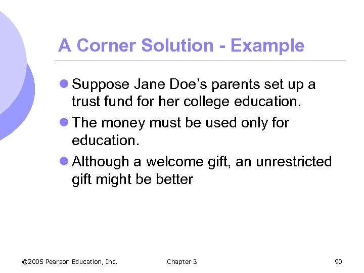 A Corner Solution - Example l Suppose Jane Doe's parents set up a trust