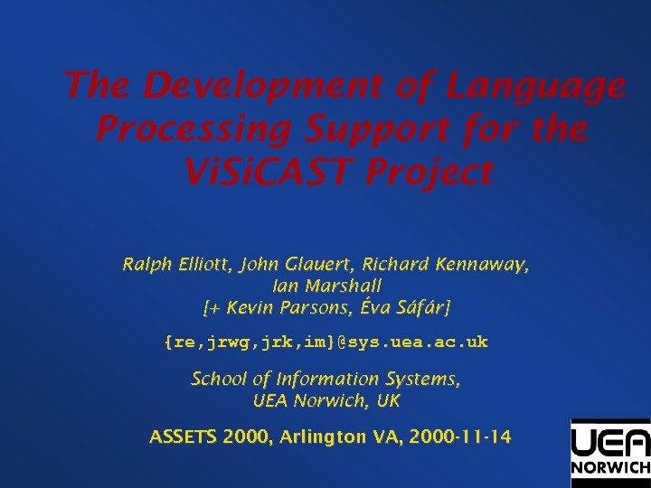 The Development of Language Processing Support for the Vi. Si. CAST Project Ralph Elliott,