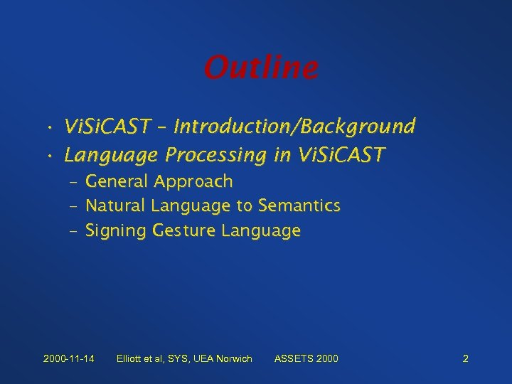 Outline • Vi. Si. CAST – Introduction/Background • Language Processing in Vi. Si. CAST