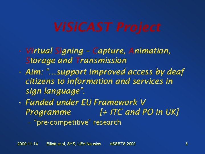 Vi. Si. CAST Project • Virtual Signing – Capture, Animation, Storage and Transmission •