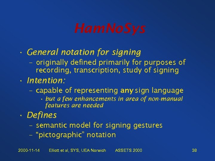 Ham. No. Sys • General notation for signing – originally defined primarily for purposes