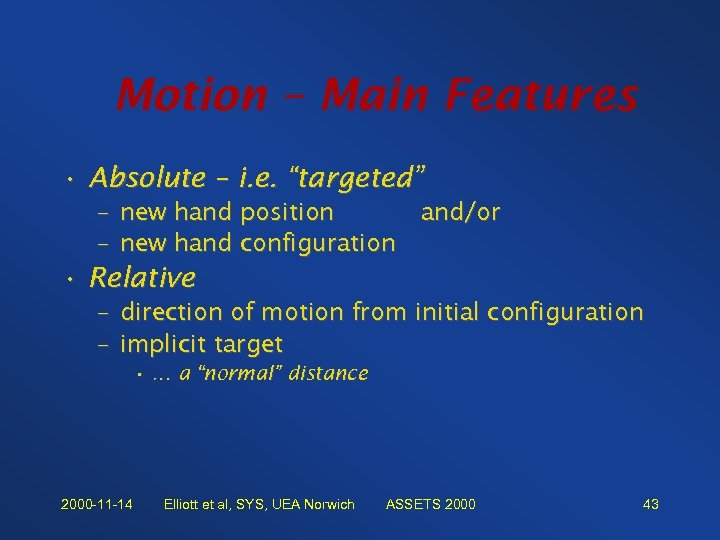 "Motion – Main Features • Absolute – i. e. ""targeted"" – – new hand"