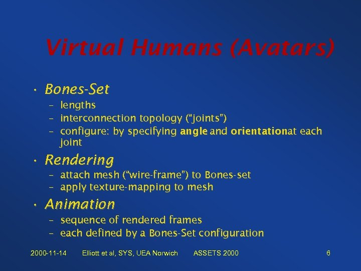 "Virtual Humans (Avatars) • Bones-Set – – – lengths interconnection topology (""joints"") configure: by"