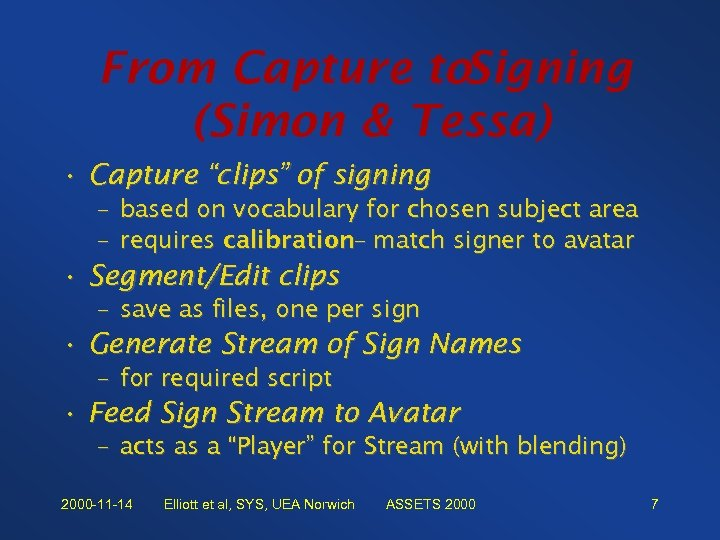 "From Capture to. Signing (Simon & Tessa) • Capture ""clips"" of signing – based"