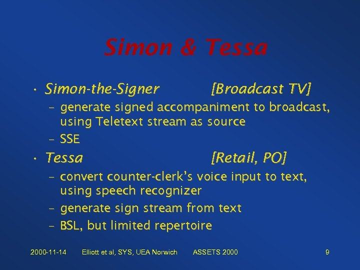 Simon & Tessa • Simon-the-Signer [Broadcast TV] – generate signed accompaniment to broadcast, using