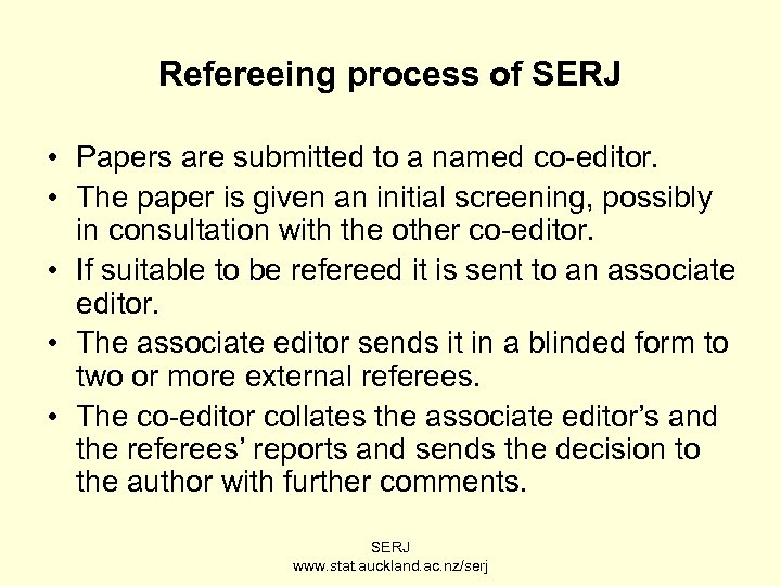 Refereeing process of SERJ • Papers are submitted to a named co-editor. • The
