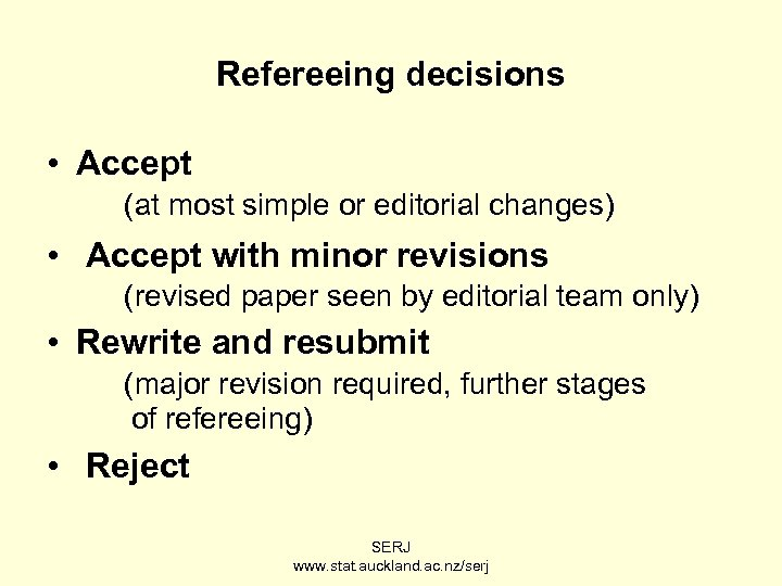Refereeing decisions • Accept (at most simple or editorial changes) • Accept with minor