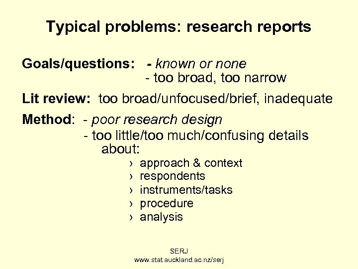 Typical problems: research reports Goals/questions: - known or none - too broad, too narrow
