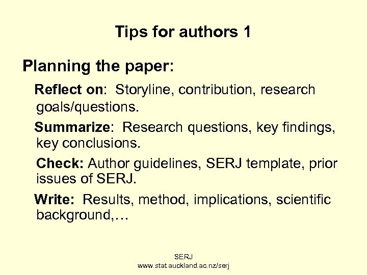 Tips for authors 1 Planning the paper: Reflect on: Storyline, contribution, research goals/questions. Summarize: