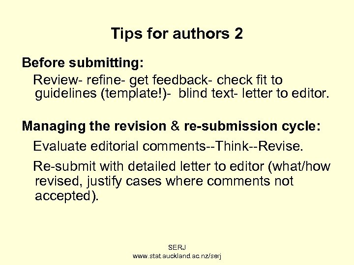 Tips for authors 2 Before submitting: Review- refine- get feedback- check fit to guidelines