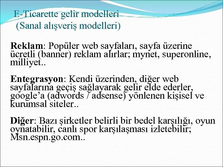 E-Ticarette gelir modelleri (Sanal alışveriş modelleri) Reklam: Popüler web sayfaları, sayfa üzerine ücretli (banner)