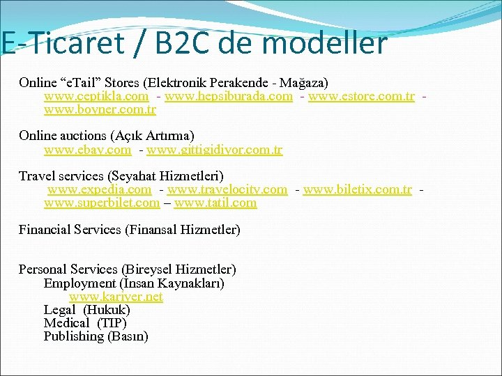"E-Ticaret / B 2 C de modeller Online ""e. Tail"" Stores (Elektronik Perakende -"