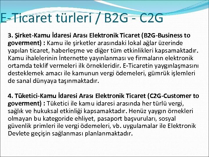 E-Ticaret türleri / B 2 G - C 2 G 3. Şirket-Kamu İdaresi Arası
