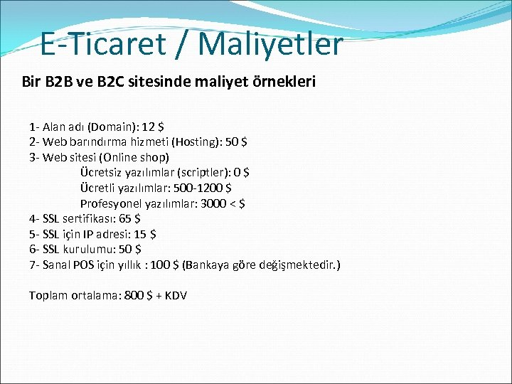 E-Ticaret / Maliyetler Bir B 2 B ve B 2 C sitesinde maliyet örnekleri