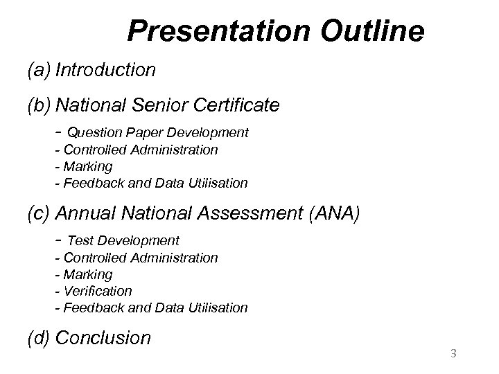 Presentation Outline (a) Introduction (b) National Senior Certificate - Question Paper Development - Controlled