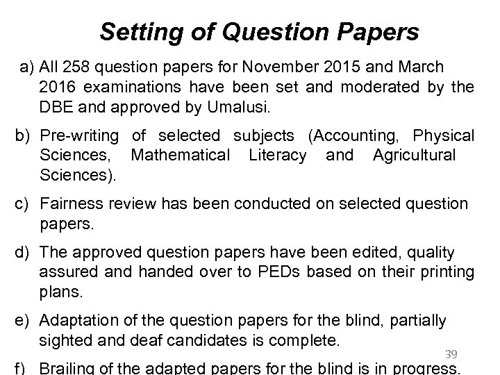 Setting of Question Papers a) All 258 question papers for November 2015 and March