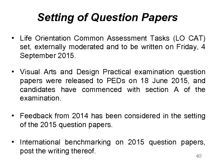 Setting of Question Papers • Life Orientation Common Assessment Tasks (LO CAT) set, externally