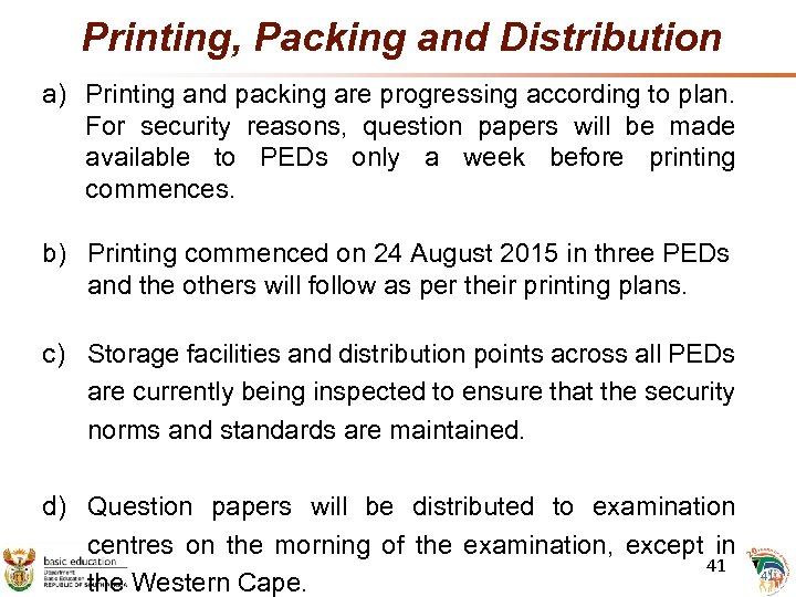 Printing, Packing and Distribution a) Printing and packing are progressing according to plan. For
