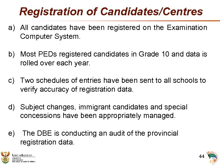 Registration of Candidates/Centres a) All candidates have been registered on the Examination Computer System.