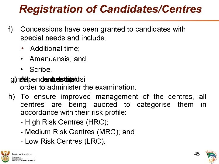Registration of Candidates/Centres f) Concessions have been granted to candidates with special needs and