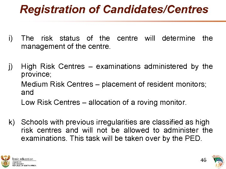 Registration of Candidates/Centres i) The risk status of the centre will determine the management