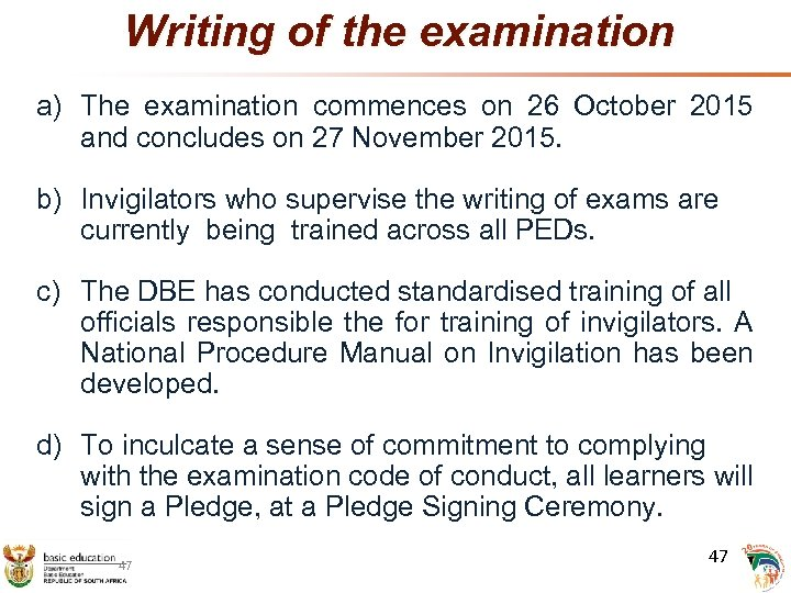 Writing of the examination a) The examination commences on 26 October 2015 and concludes