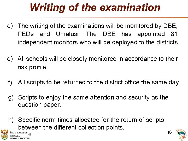 Writing of the examination e) The writing of the examinations will be monitored by