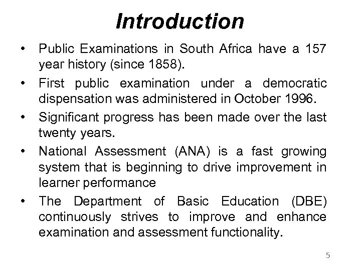 Introduction • • • Public Examinations in South Africa have a 157 year history