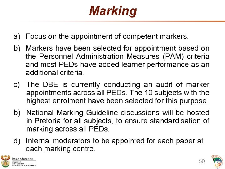 Marking a) Focus on the appointment of competent markers. b) Markers have been selected