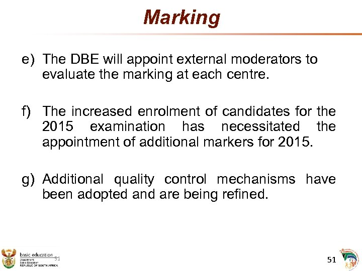 Marking e) The DBE will appoint external moderators to evaluate the marking at each