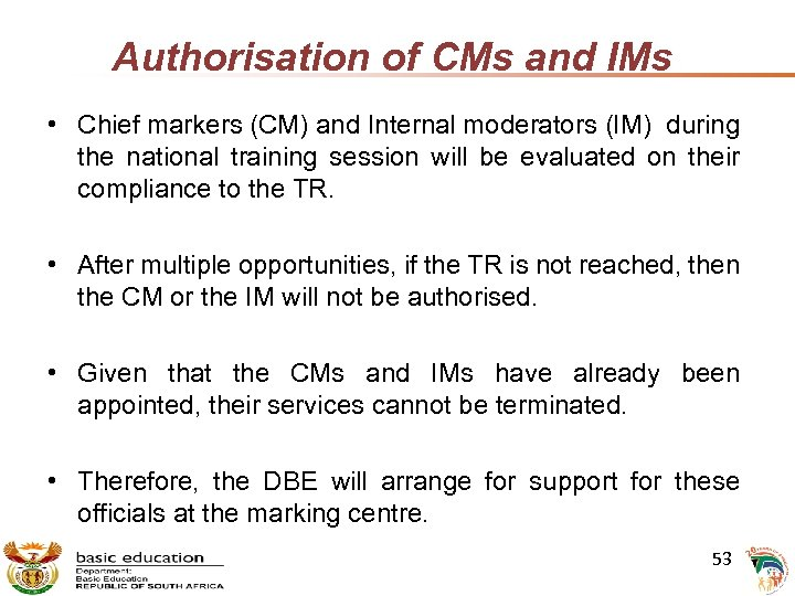 Authorisation of CMs and IMs • Chief markers (CM) and Internal moderators (IM) during