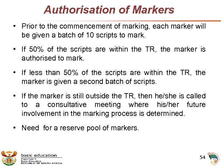 Authorisation of Markers • Prior to the commencement of marking, each marker will be