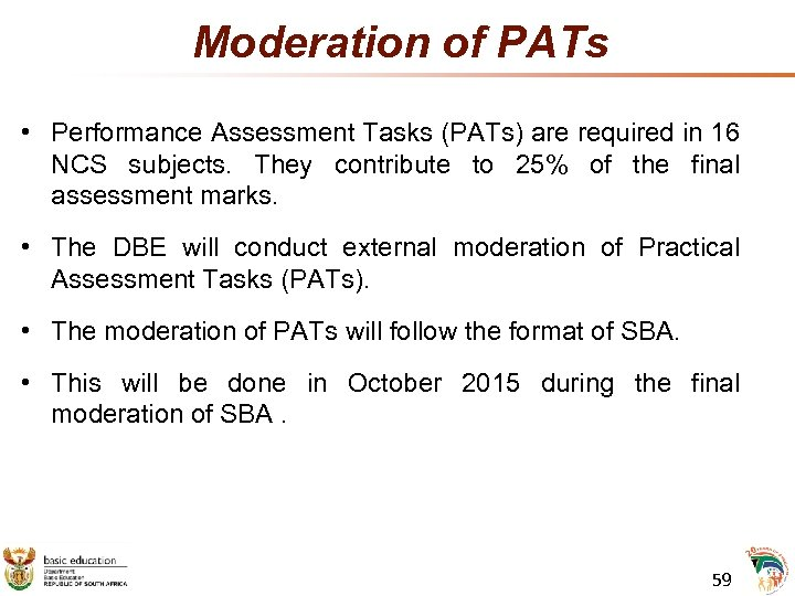 Moderation of PATs • Performance Assessment Tasks (PATs) are required in 16 NCS subjects.